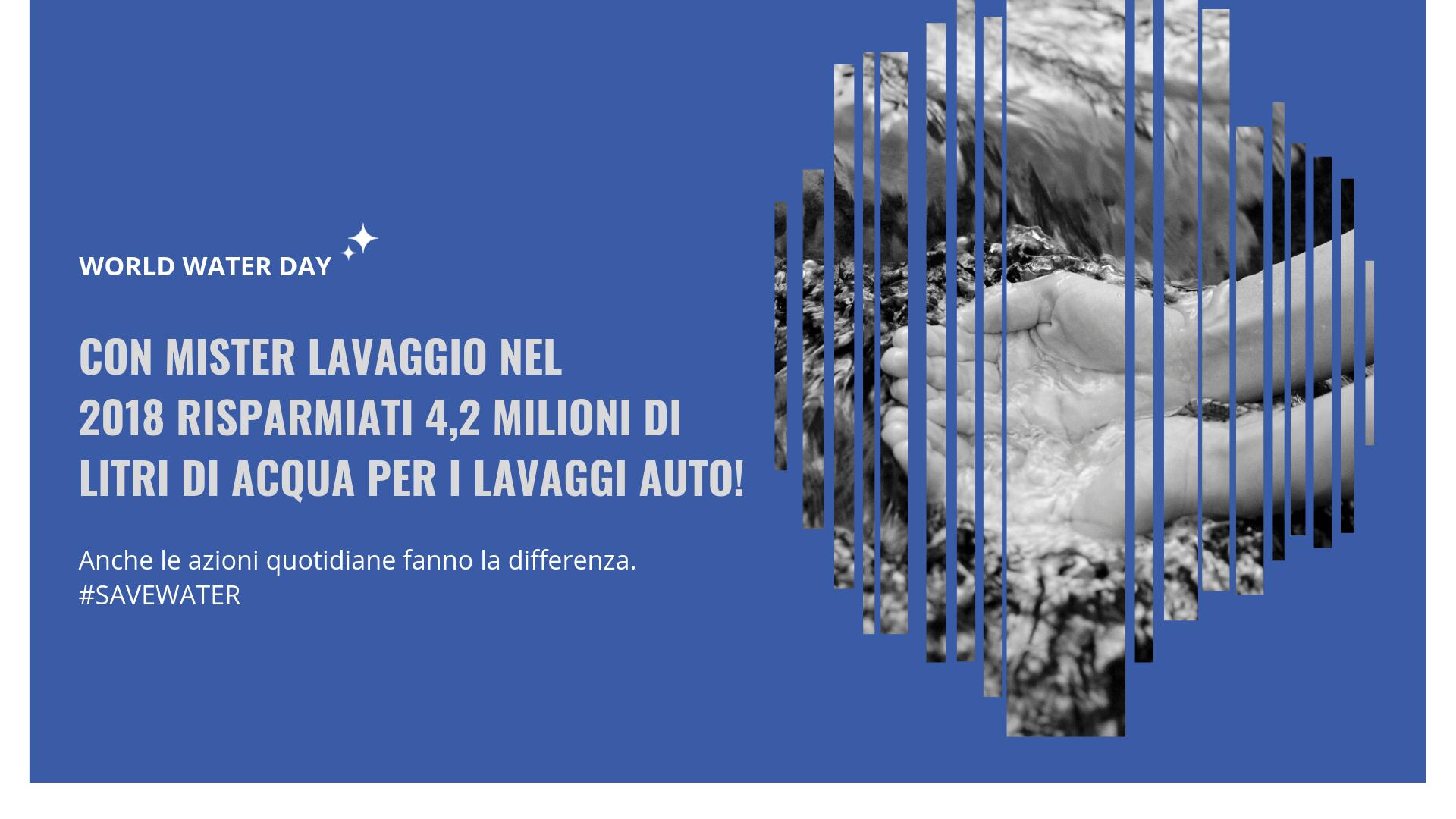 World Water Day - Mister Lavaggio - Zero Spreco di acqua - lavaggio auto a secco