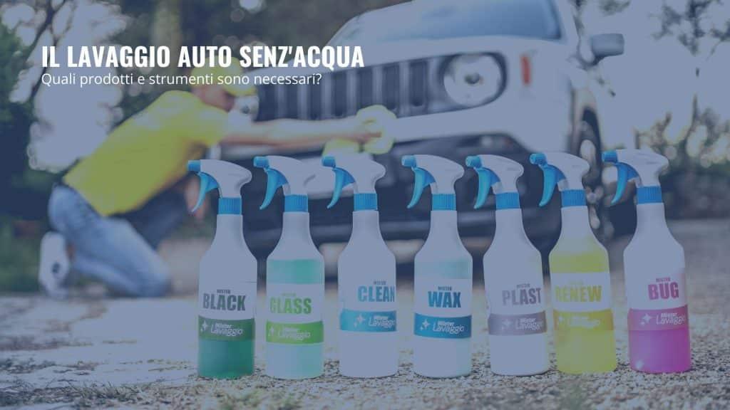 Prodotti e strumenti per il lavaggio auto senza acqua